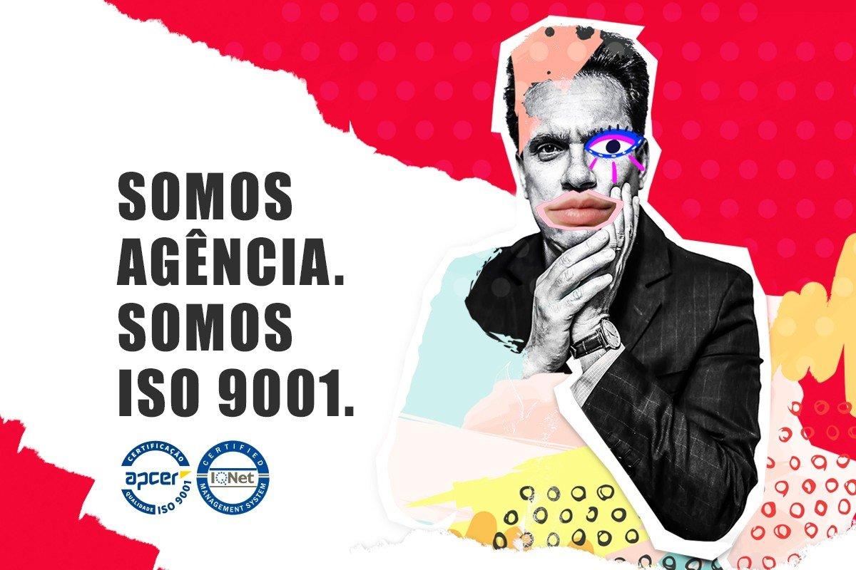 Somos Agência. Somos ISO 9001.