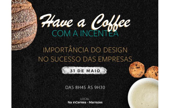 Have a Coffee com a inCentea