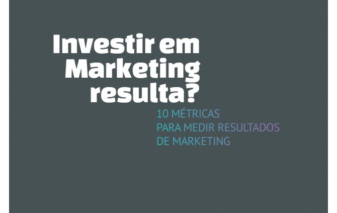 Investir em marketing resulta? 10 métricas para medir resultados de Marketing.