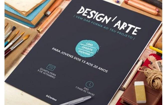 Workshop Design'Arte – vem dar forma ao teu projeto de vida